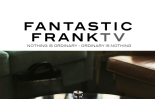Fantastic Frank becomes a reality show