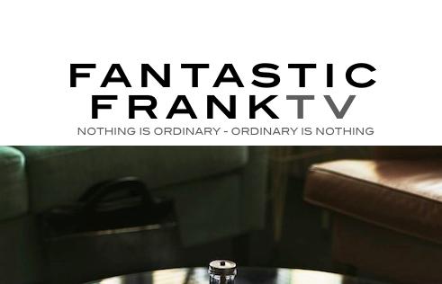 Fantastic Frank blir webbtv-serie /becomes a realityshow
